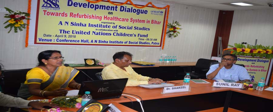 Development Dialogue on ''Towards Refurbishing Healthcare System in Bihar'' (09 April, 2018)