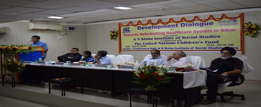 Development Dialogue on ''Towards Refurbishing Healthcare System in Bihar''(09 April, 2018)